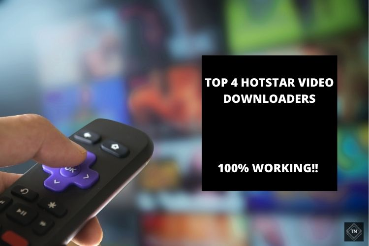 Top 4 Hotstar Video Downloaders To Download Videos For Free