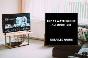 Top 11 Watchseries Alternatives | Watchseries ac Unblocked
